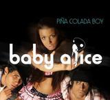 Baby Alice - Pina Colada Boy 2008